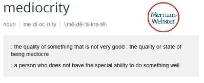 Mediocrity Definition